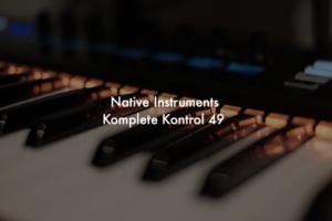 Native InstrumentsのKomplete Kontrolは鍵盤が弾けない初心者ほど買った方がいいオススメMIDIキーボード